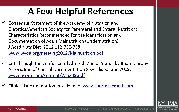 A Few Helpful References ü Consensus Statement of the Academy of Nutrition and Dietetics/American