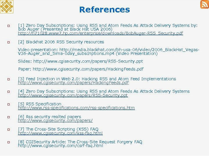 References o o [1] Zero Day Subscriptions: Using RSS and Atom Feeds As Attack