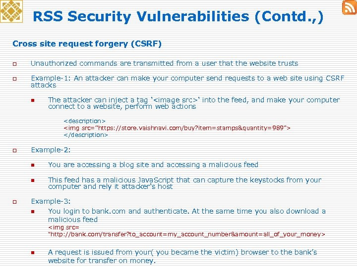 RSS Security Vulnerabilities (Contd. , ) Cross site request forgery (CSRF) o Unauthorized commands