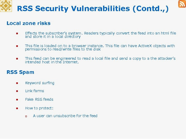 RSS Security Vulnerabilities (Contd. , ) Local zone risks n Effects the subscriber's system.