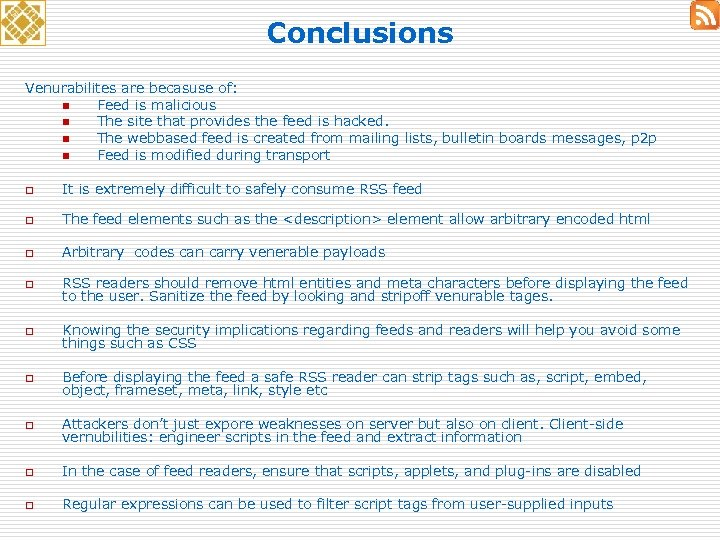 Conclusions Venurabilites are becasuse of: n Feed is malicious n The site that provides