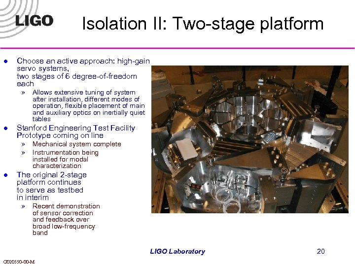 Isolation II: Two-stage platform l Choose an active approach: high-gain servo systems, two stages