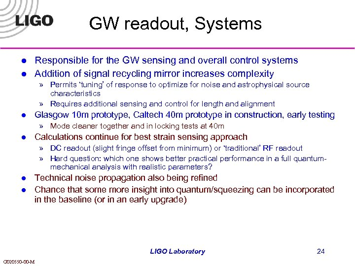 GW readout, Systems l l Responsible for the GW sensing and overall control systems