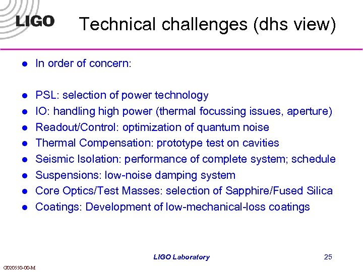 Technical challenges (dhs view) l In order of concern: l PSL: selection of power