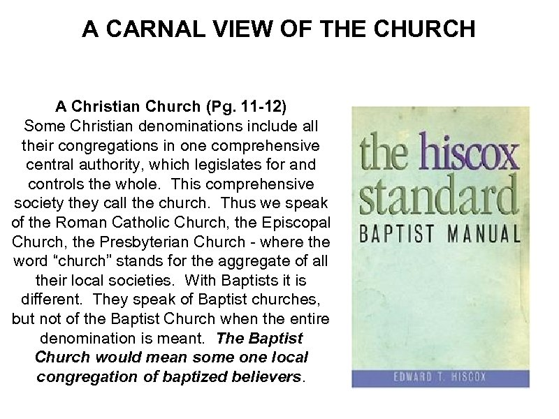 A CARNAL VIEW OF THE CHURCH A Christian Church (Pg. 11 -12) Some Christian