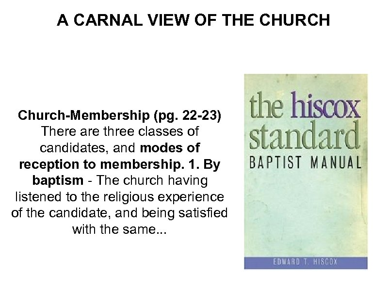 A CARNAL VIEW OF THE CHURCH Church-Membership (pg. 22 -23) There are three classes