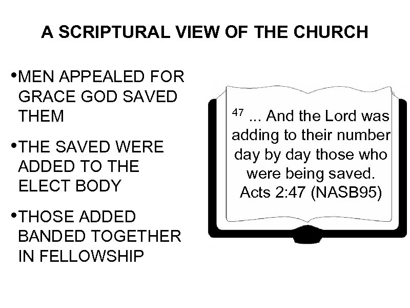 A SCRIPTURAL VIEW OF THE CHURCH • MEN APPEALED FOR GRACE GOD SAVED THEM