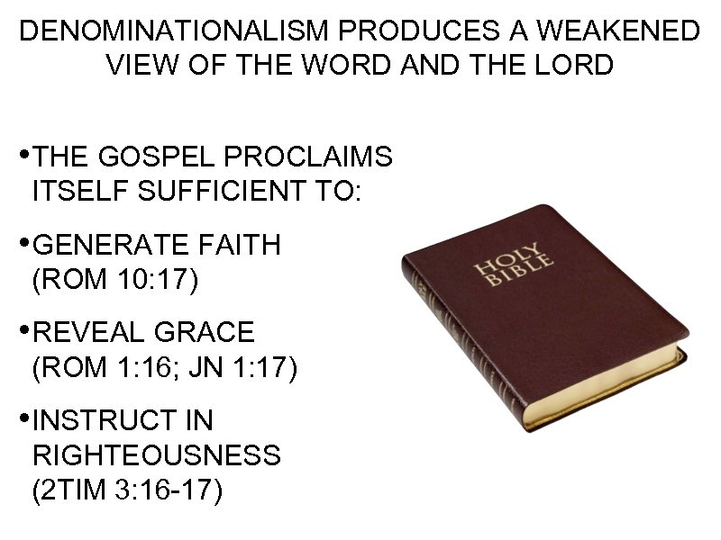 DENOMINATIONALISM PRODUCES A WEAKENED VIEW OF THE WORD AND THE LORD • THE GOSPEL