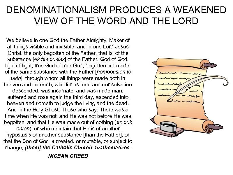 DENOMINATIONALISM PRODUCES A WEAKENED VIEW OF THE WORD AND THE LORD We believe in