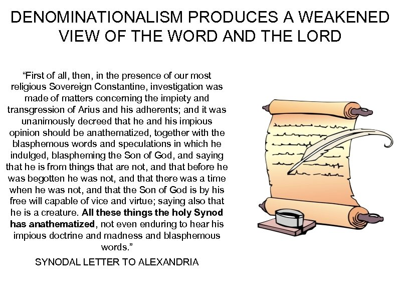 "DENOMINATIONALISM PRODUCES A WEAKENED VIEW OF THE WORD AND THE LORD ""First of all,"