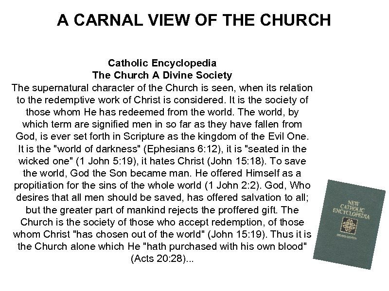 A CARNAL VIEW OF THE CHURCH Catholic Encyclopedia The Church A Divine Society The