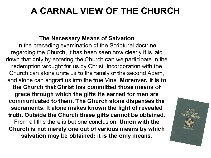 A CARNAL VIEW OF THE CHURCH The Necessary Means of Salvation In the preceding
