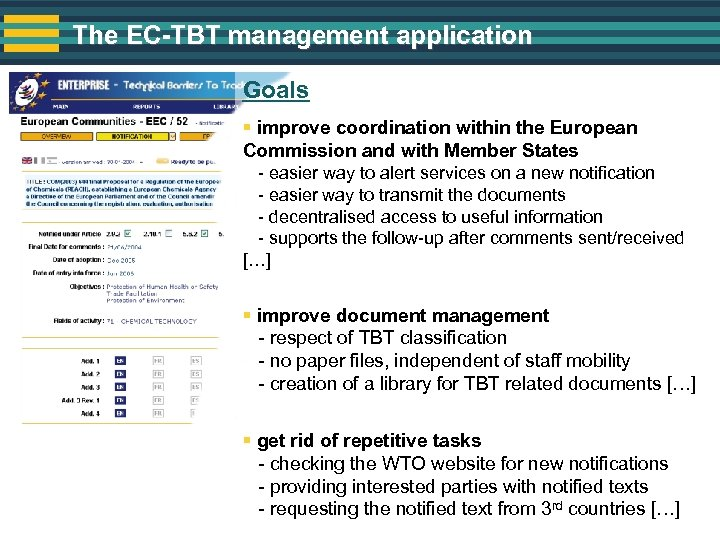 The EC-TBT management application Goals § improve coordination within the European Commission and with