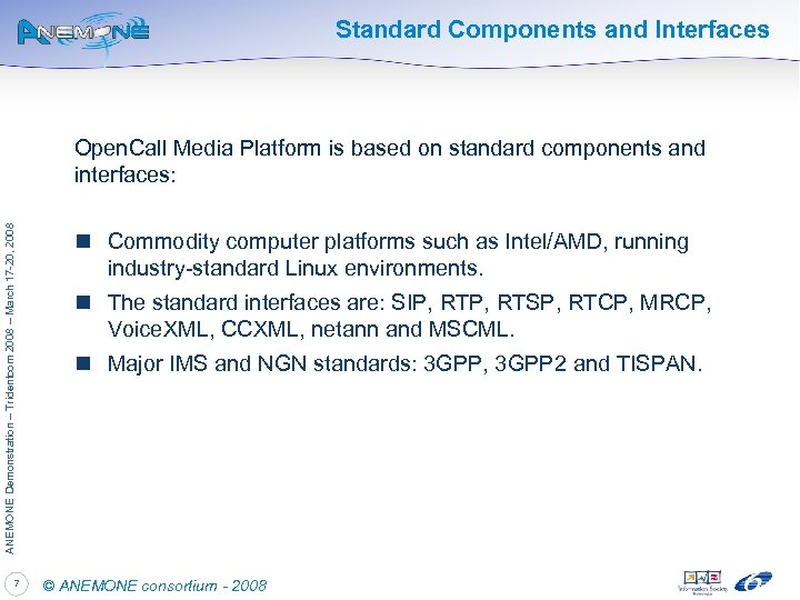 Standard Components and Interfaces ANEMONE Demonstration – Tridentcom 2008 – March 17 -20, 2008