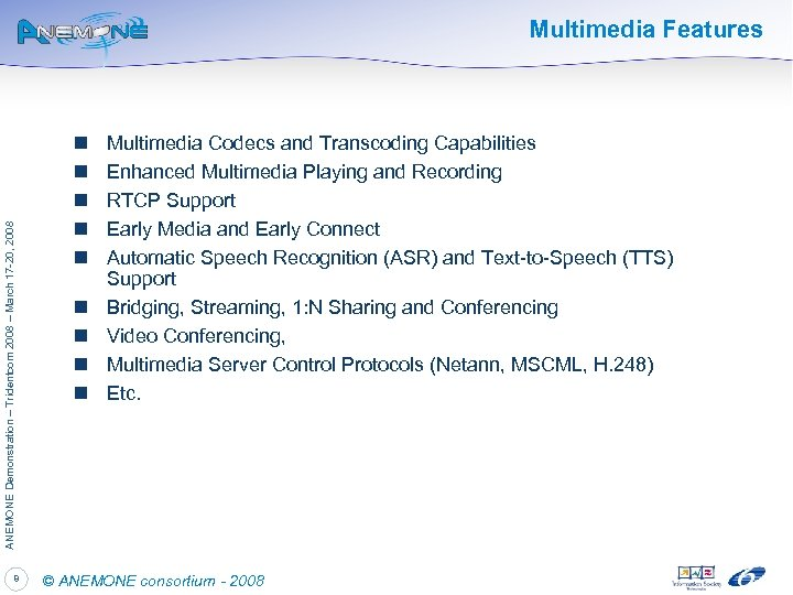 ANEMONE Demonstration – Tridentcom 2008 – March 17 -20, 2008 Multimedia Features 8 n