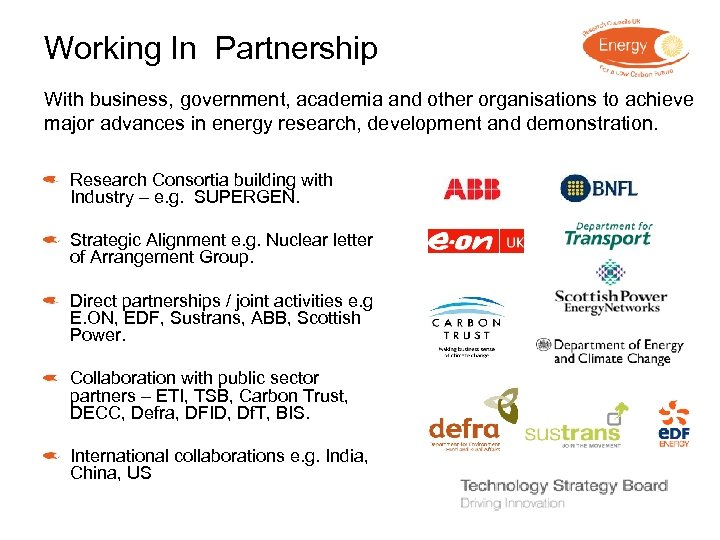 Working In Partnership With business, government, academia and other organisations to achieve major advances