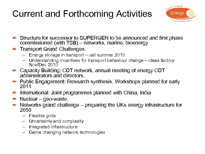 Current and Forthcoming Activities Structure for successor to SUPERGEN to be announced and first
