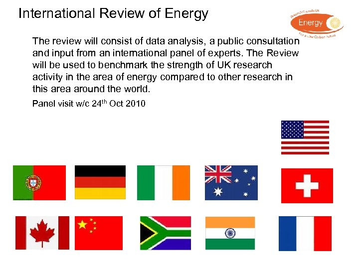 International Review of Energy The review will consist of data analysis, a public consultation