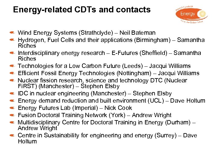 Energy-related CDTs and contacts Wind Energy Systems (Strathclyde) – Neil Bateman Hydrogen, Fuel Cells