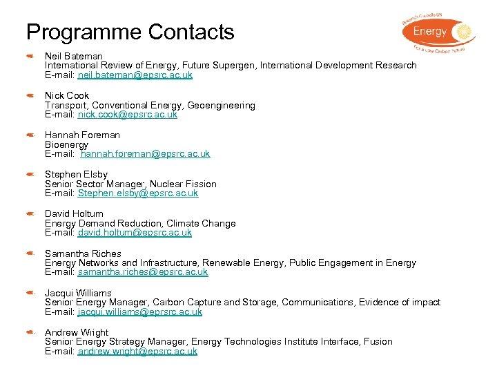 Programme Contacts Neil Bateman International Review of Energy, Future Supergen, International Development Research E-mail: