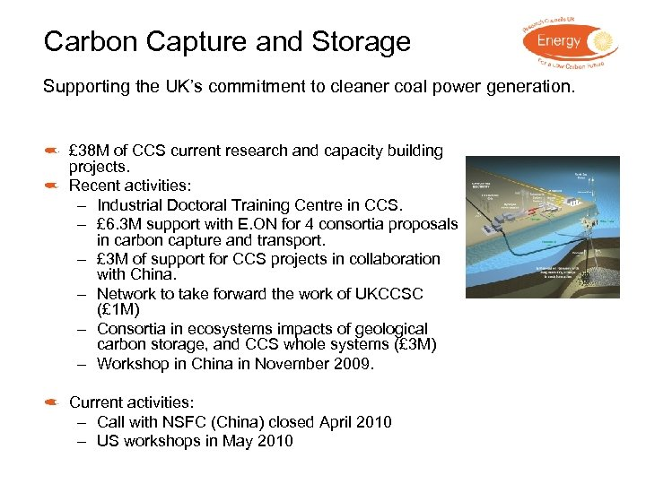 Carbon Capture and Storage Supporting the UK's commitment to cleaner coal power generation. £