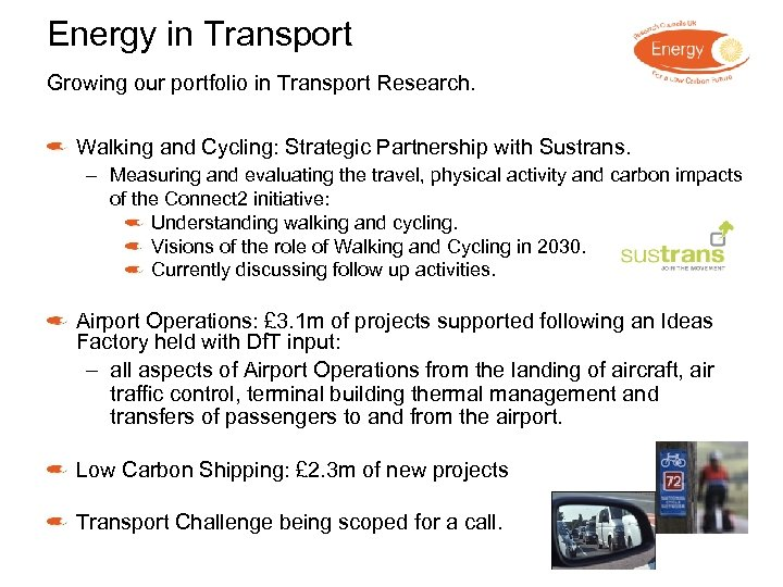 Energy in Transport Growing our portfolio in Transport Research. Walking and Cycling: Strategic Partnership