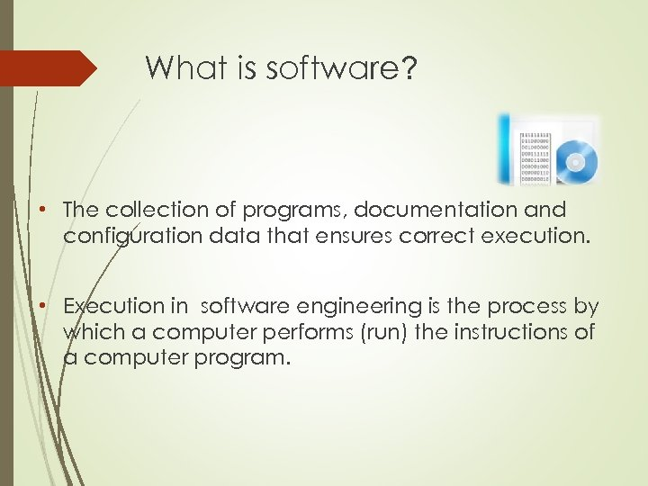 What is software? • The collection of programs, documentation and configuration data that ensures