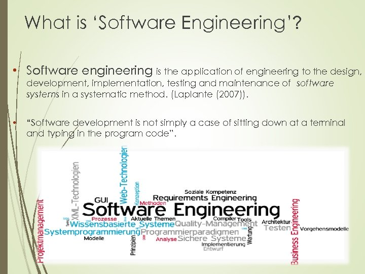 What is 'Software Engineering'? • Software engineering is the application of engineering to the