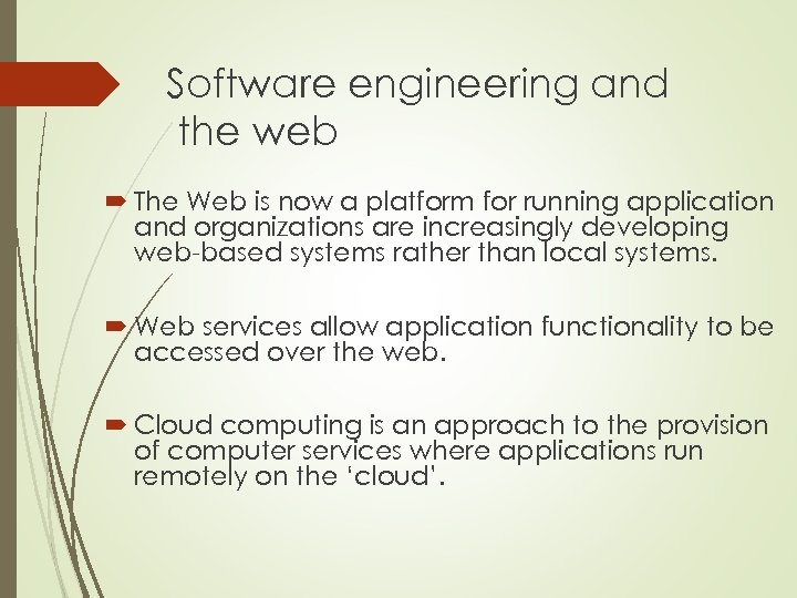 Software engineering and the web The Web is now a platform for running application