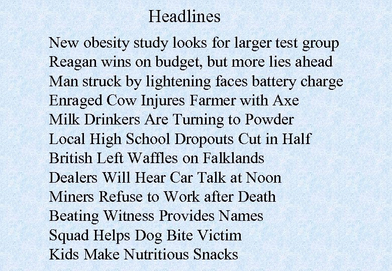 Headlines New obesity study looks for larger test group Reagan wins on budget, but
