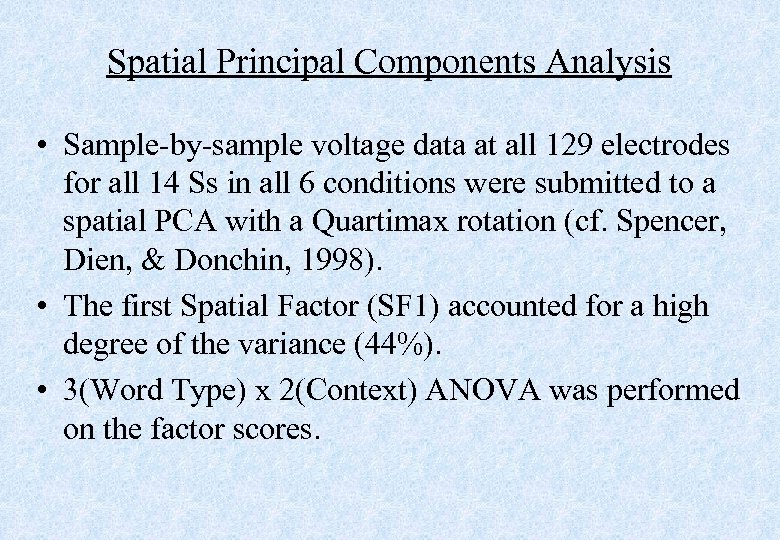 Spatial Principal Components Analysis • Sample-by-sample voltage data at all 129 electrodes for all