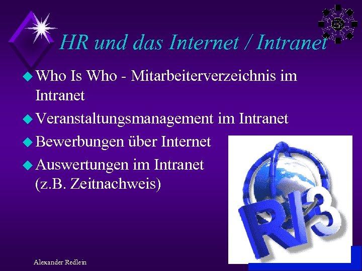 HR und das Internet / Intranet u Who Is Who - Mitarbeiterverzeichnis im Intranet