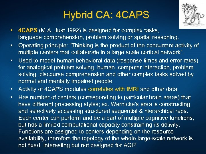 Hybrid CA: 4 CAPS • 4 CAPS (M. A. Just 1992) is designed for