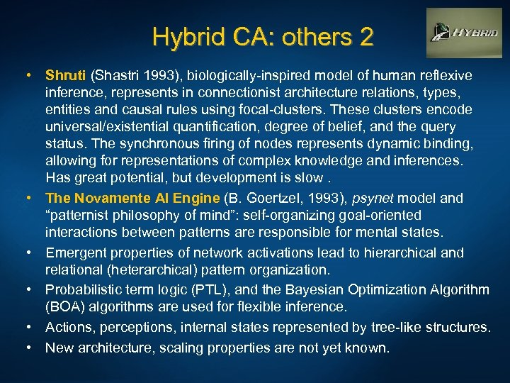Hybrid CA: others 2 • Shruti (Shastri 1993), biologically-inspired model of human reflexive inference,