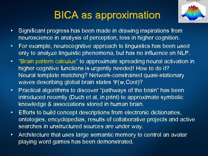 BICA as approximation • Significant progress has been made in drawing inspirations from neuroscience