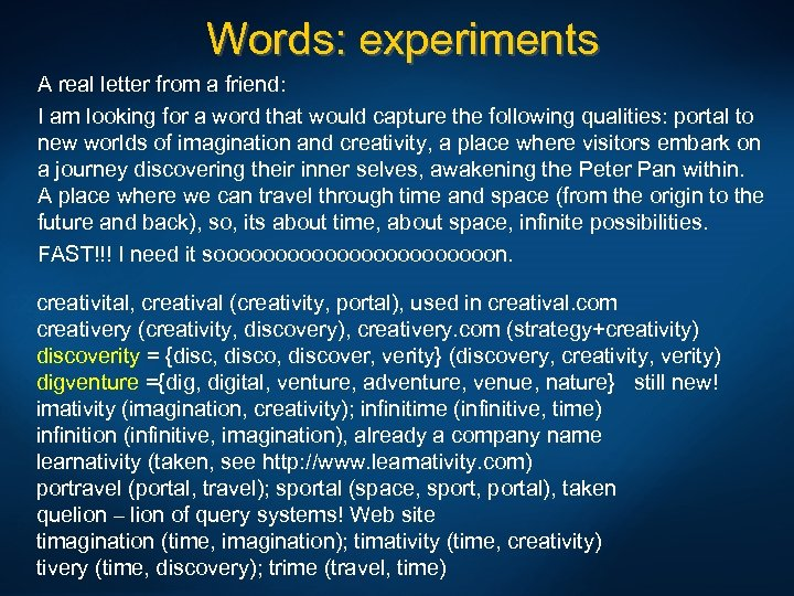 Words: experiments A real letter from a friend: I am looking for a word