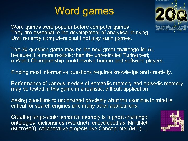 Word games were popular before computer games. They are essential to the development of