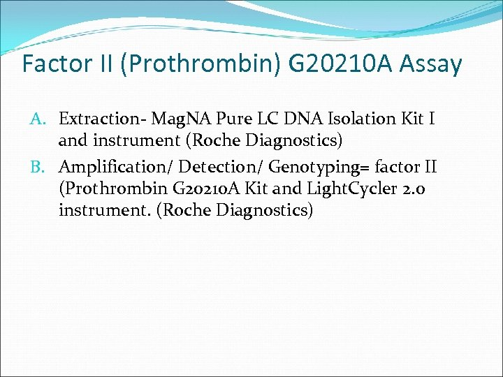 Factor II (Prothrombin) G 20210 A Assay A. Extraction- Mag. NA Pure LC DNA