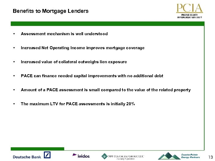 Benefits to Mortgage Lenders • Assessment mechanism is well understood • Increased Net Operating