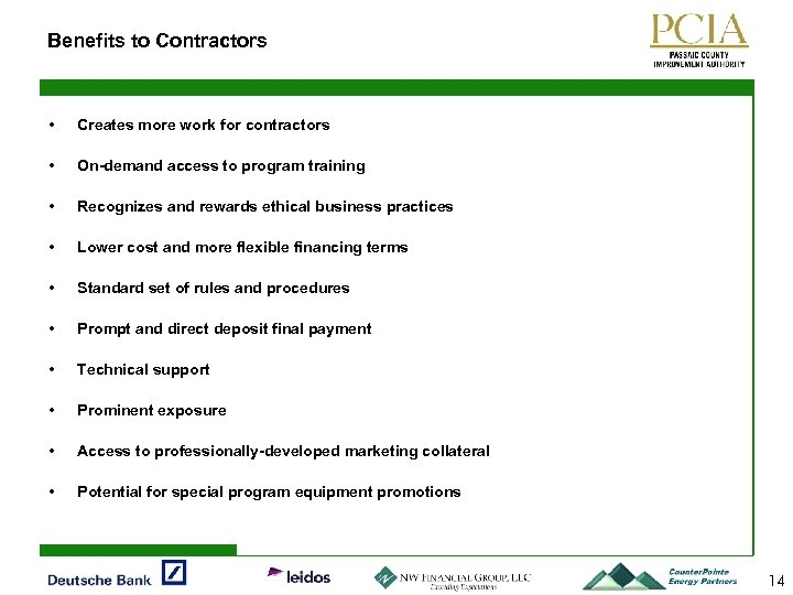Benefits to Contractors • Creates more work for contractors • On-demand access to program