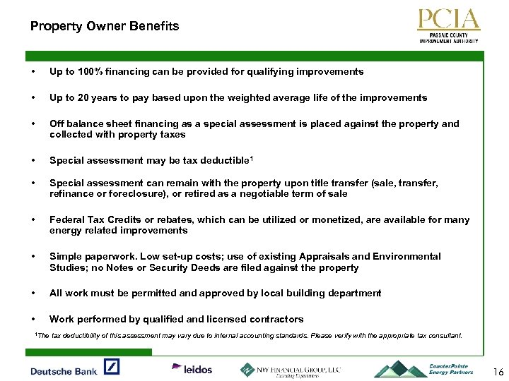 Property Owner Benefits • Up to 100% financing can be provided for qualifying improvements