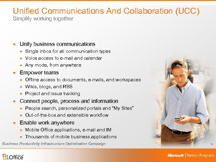 Unified Communications And Collaboration (UCC) Simplify working together Unify business communications Single inbox for