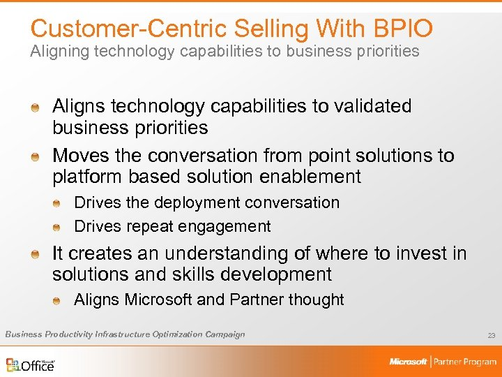 Customer-Centric Selling With BPIO Aligning technology capabilities to business priorities Aligns technology capabilities to