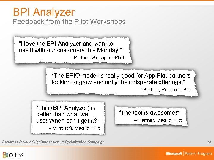 "BPI Analyzer Feedback from the Pilot Workshops ""I love the BPI Analyzer and want"