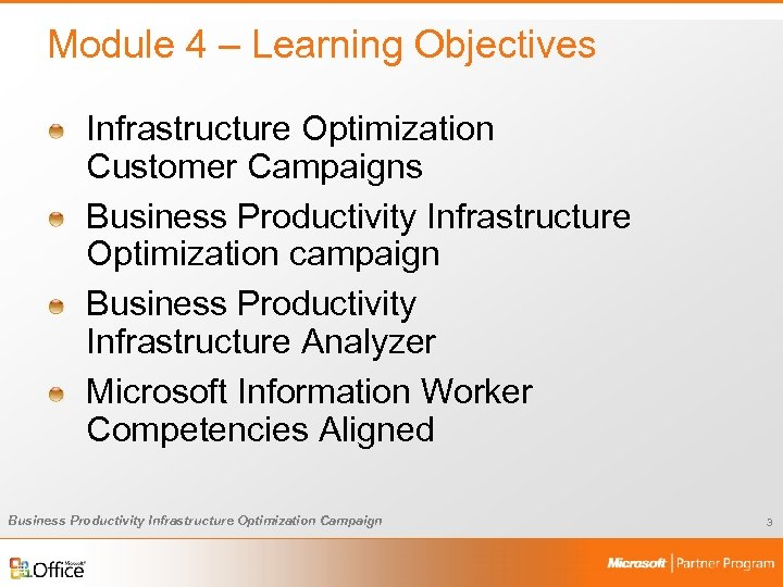 Module 4 – Learning Objectives Infrastructure Optimization Customer Campaigns Business Productivity Infrastructure Optimization campaign