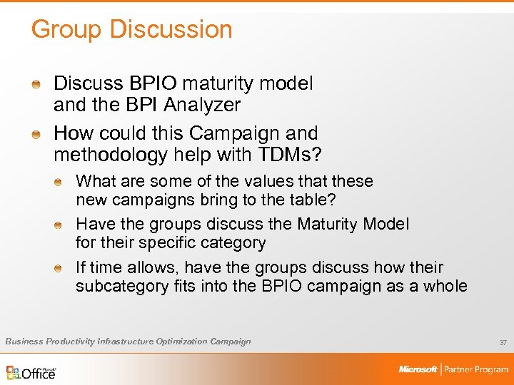 Group Discussion Discuss BPIO maturity model and the BPI Analyzer How could this Campaign