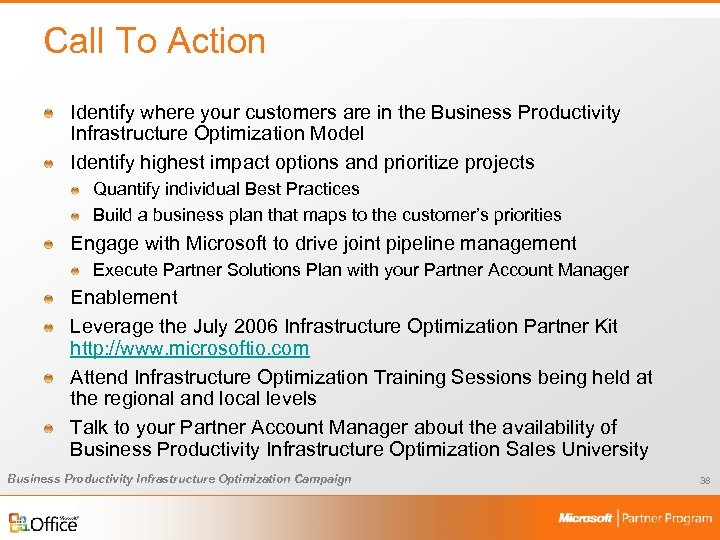 Call To Action Identify where your customers are in the Business Productivity Infrastructure Optimization