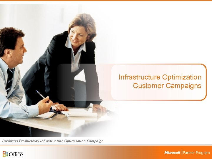 Infrastructure Optimization Customer Campaigns Business Productivity Infrastructure Optimization Campaign 4