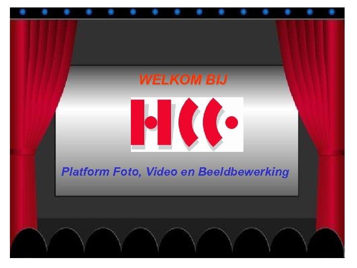 WELKOM BIJ Platform Foto, Video en Beeldbewerking