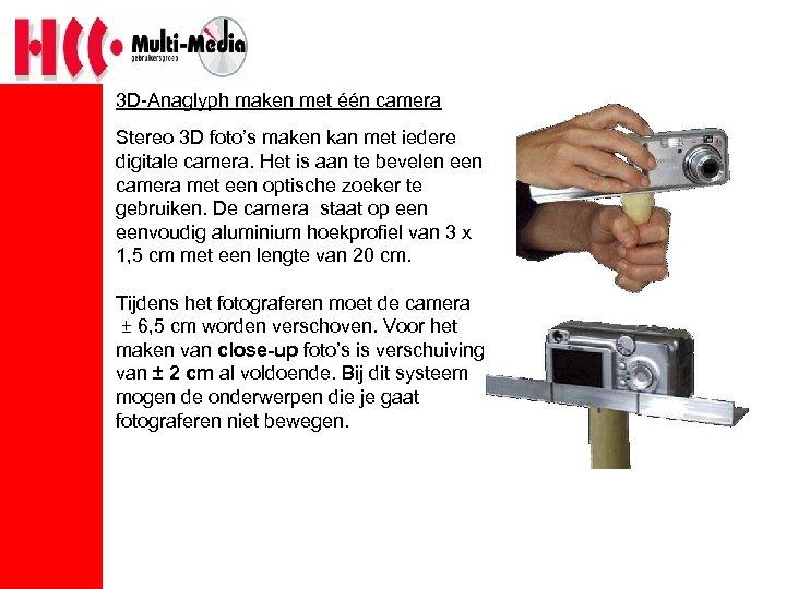 3 D-Anaglyph maken met één camera Stereo 3 D foto's maken kan met iedere
